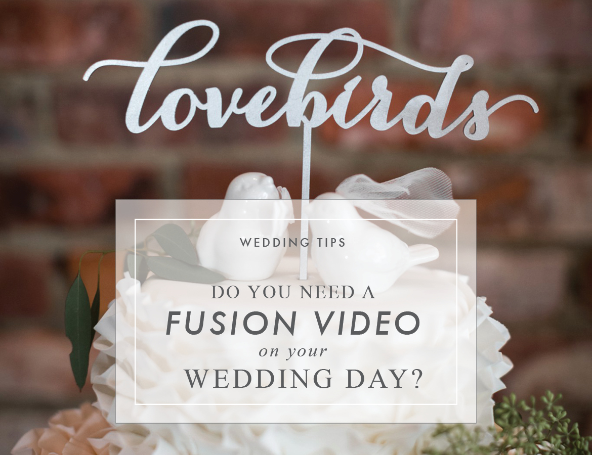 Fusion-Video-Wedding-Tips